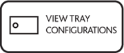 View Tray Configurations